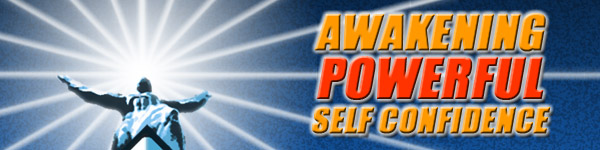 Awakening Powerful Self Confidence