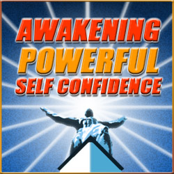 Awakening Powerful Self Confidence - Becoming A Powerful Man Workshop